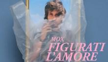 """MOX ha pubblicato l'album d'esordio """"Figurati L'Amore"""""""