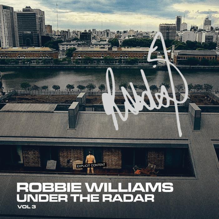 """Robbie Williams annuncia l'uscita di """"Under The Radar Vol. 3"""" per il 14 febbraio 2019"""