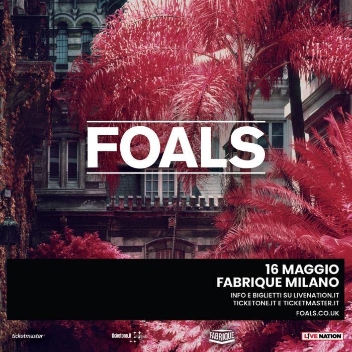 Foals in concerto il 16 maggio al Fabrique di Milano
