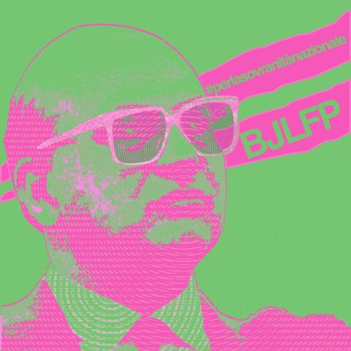 """BJLFP coeprtina singolo """"#perlasovranitànazionale"""""""