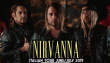 Nirvanna in tour in Italia con 11 date tra il 27 giugno e il 7 luglio