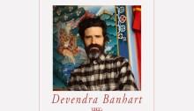 Devendra Banhart in concerto il 30 giugno a Verona e il 1 luglio a Firenze