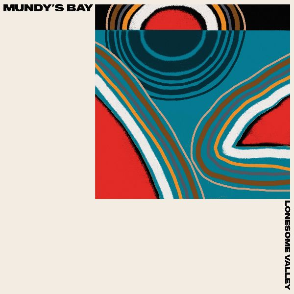 "Mundy's Bay copertina album ""Lonesome Valley"""