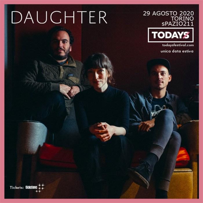 TOdays 2020 il 29 agosto Daughter allo Spazio 211 di Torino