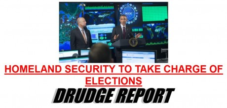 Drudge Homeland Security Elections - Drudge Report