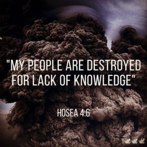 Image result for my people are destroyed for a lack of knowledge