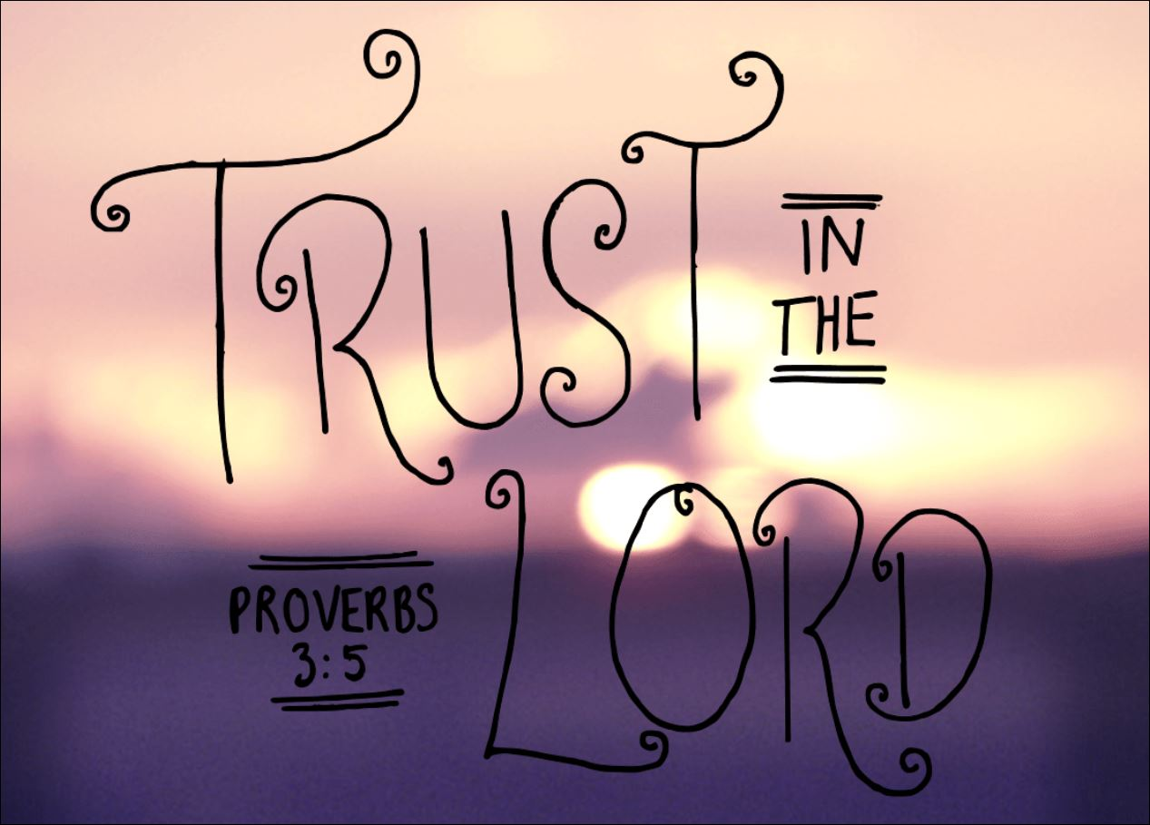Trust In The Lord With All Your Heart Proverbs 3 5 6