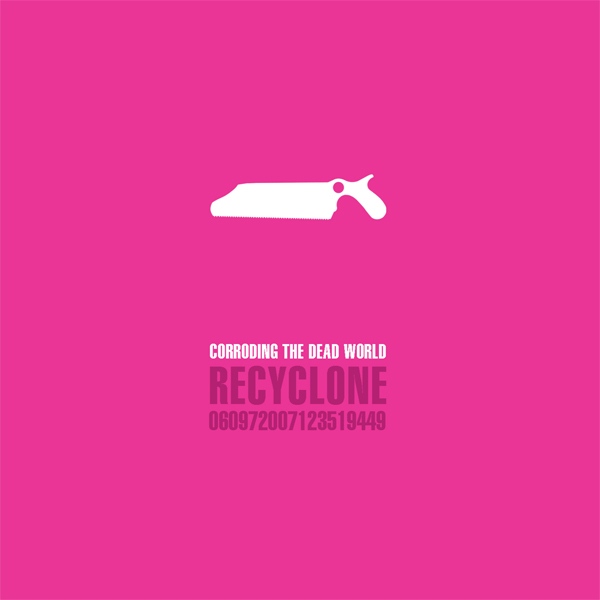 Recyclone - Corroding The Dead World - Cover