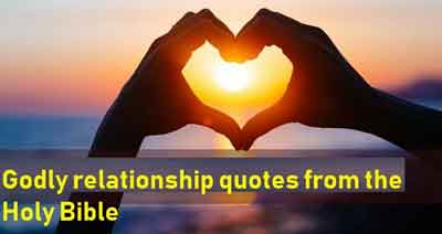 Godly relationship quotes from the Holy Bible