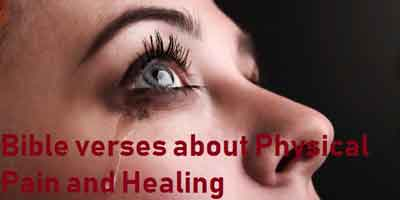 Bible verses about Physical Pain and Healing