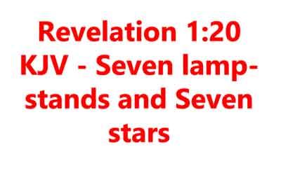 Revelation 1:20 KJV - Seven lampstands and Seven stars