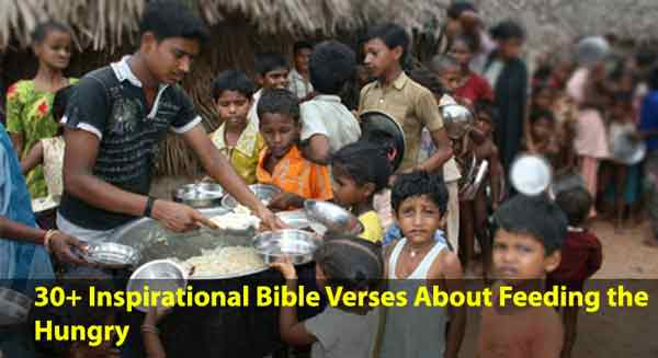 30+ Inspirational Bible Verses About Feeding the Hungry