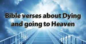 Bible verses about Dying and going to Heaven