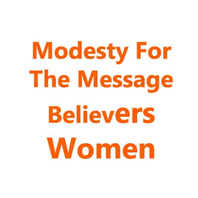 Modesty For The Message Believers Women