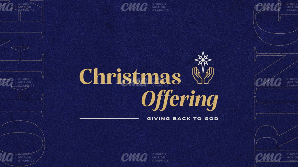 Christmas Offering **This graphic is available for purchase from Church Motion Graphics: https://shop.churchmotiongraphics.com/library/template