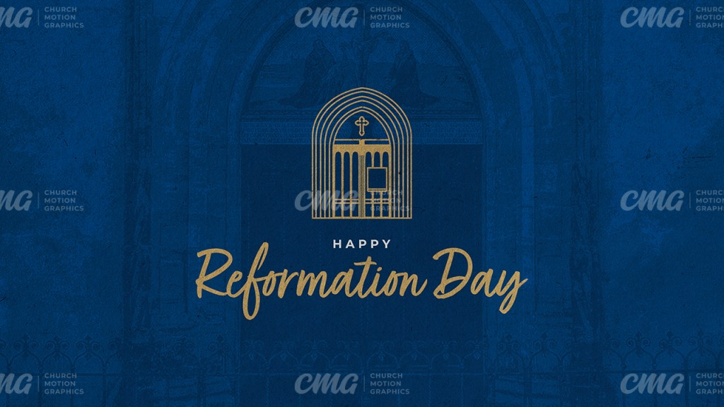 Happy Reformation Day **This graphic is available for purchase from Church Motion Graphics: https://shop.churchmotiongraphics.com/library/template