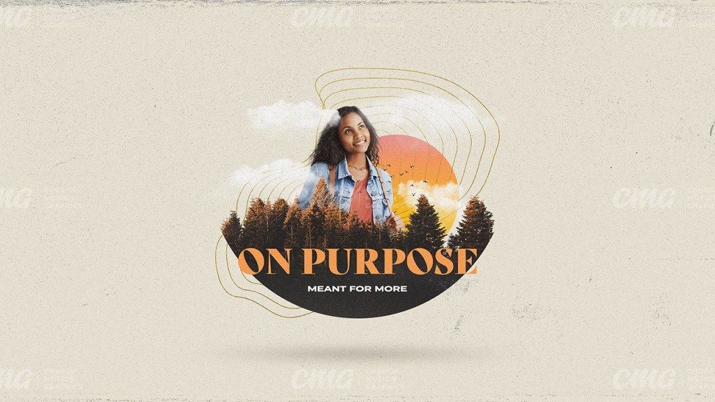 On Purpose **This graphic is available for purchase from Church Motion Graphics: https://shop.churchmotiongraphics.com/library/template
