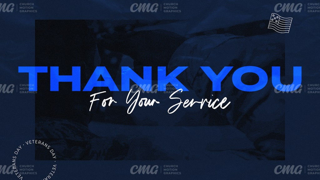 Thank You For Your Service Veterans Day **This graphic is available for purchase from Church Motion Graphics: https://shop.churchmotiongraphics.com/library/template
