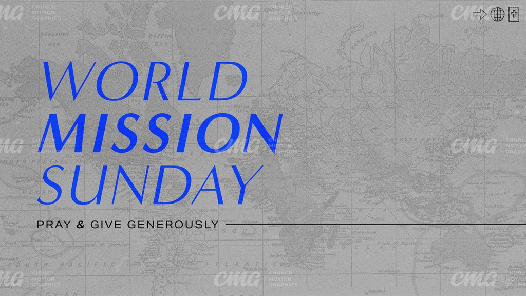 World Mission Sunday **This graphic is available for purchase from Church Motion Graphics: https://shop.churchmotiongraphics.com/library/template