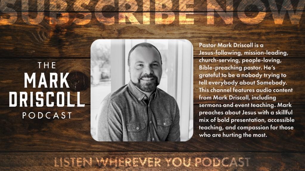 Mark Driscoll Podcast