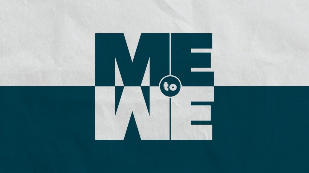 Me To We - Main Screen