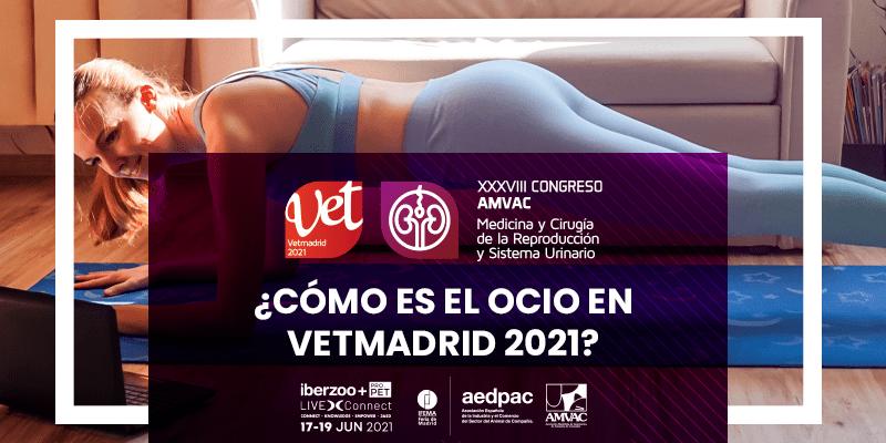 ¿Qué planes de ocio encontrarás en Vetmadrid 2021?
