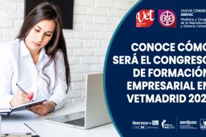 ¿En qué consiste el congreso de formación empresarial de Vetmadrid 2021?