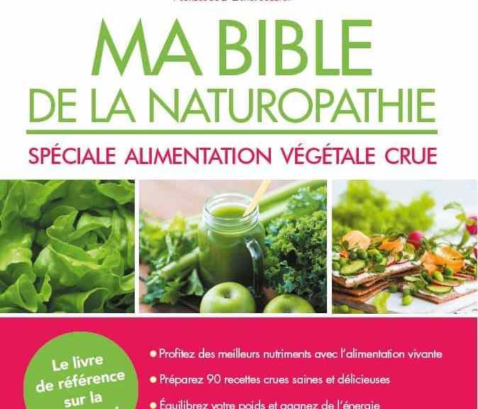 ma bible de la naturopathie spéciale alimentation crue