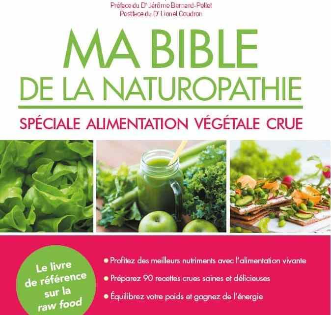 Ma bible de la naturopathie – Spéciale alimentation végétale crue