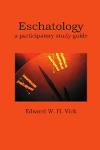Eschatology: A Participatory Study Guide