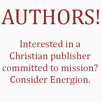 Authors - interested in a Christian publisher committed to mission?