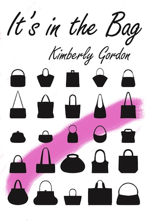Its in the Bag by Kimberly Gordon