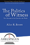 The Politics of Witness by Allan R. Bevere
