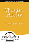 Christian Archy by David Alan Black