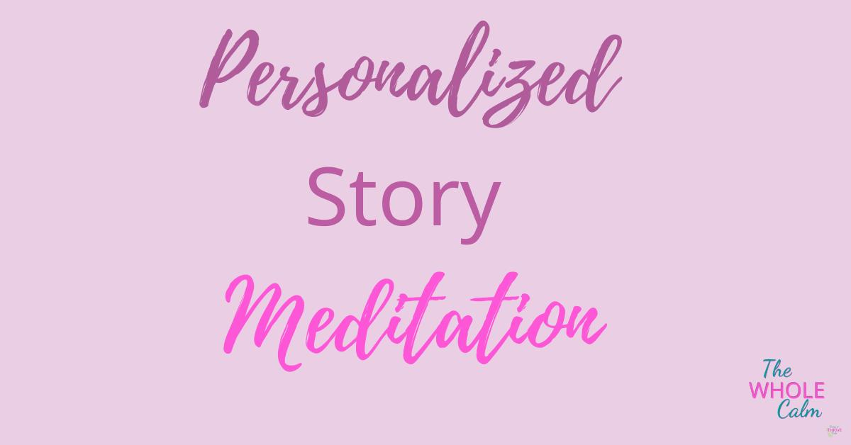 Personalized Story Meditation