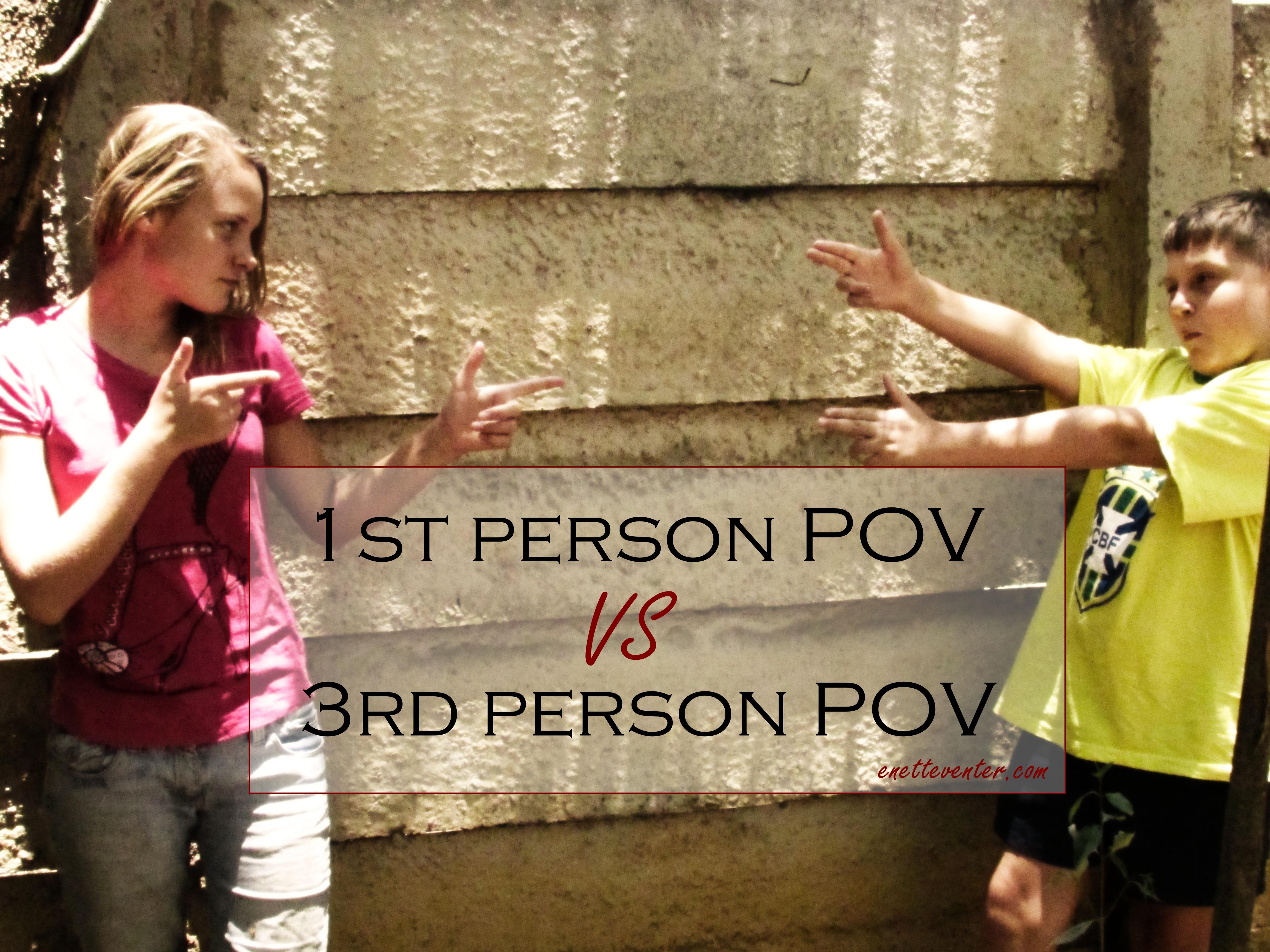 1st Person Pov Vs 3rd Person Pov Enette S World