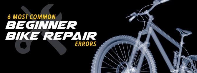 6 most common beginner bike repair errors
