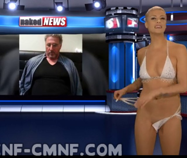 Naked News Video Sexy Female Reporter Strips While Telling You