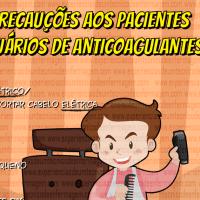Quais orientações devem ser dadas aos pacientes Anticoagulados?