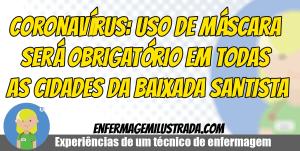 Coronavírus: Uso de máscara será obrigatório em todas as cidades da Baixada Santista!