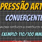 Pressão Arterial: Divergente e Convergente