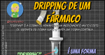 """Administração de Medicamentos em """"Dripping"""": O que é isso?"""