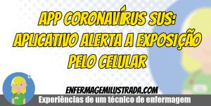 App Coronavírus Sus: aplicativo alerta a exposição pelo celular