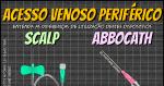 Cateteres Venosos Periféricos: As diferenças entre SCALP e ABBOCATH