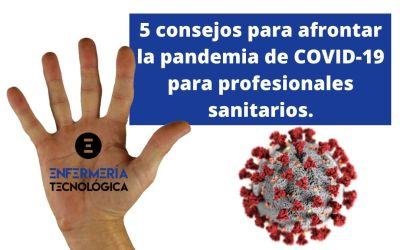 5 consejos para afrontar la pandemia de COVID-19 como profesionales sanitarios