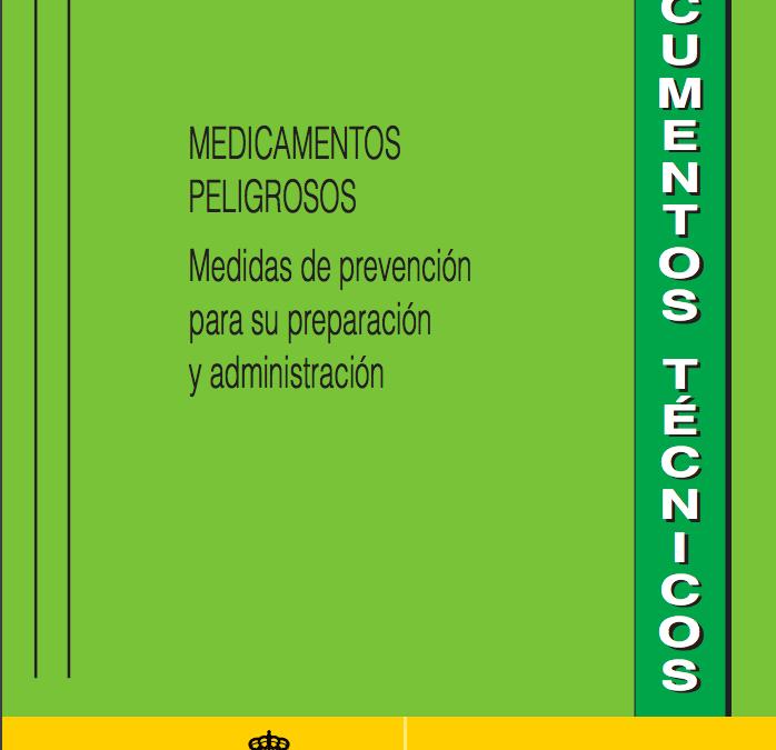 Medicamentos Peligrosos.  Medidas de prevención en su preparación y administración.