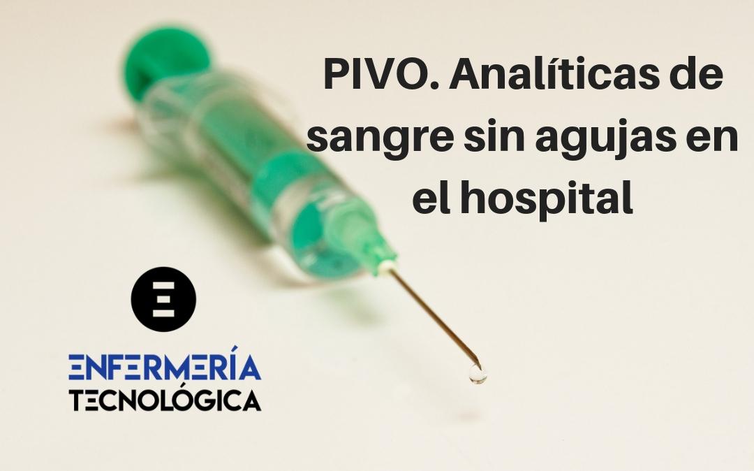 PIVO. Analíticas de sangre sin agujas en el hospital