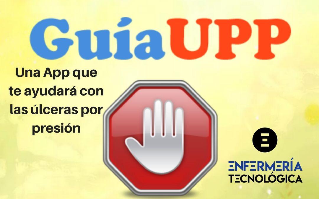 Guía UPP. Una App que te ayudará con las úlceras por presión.
