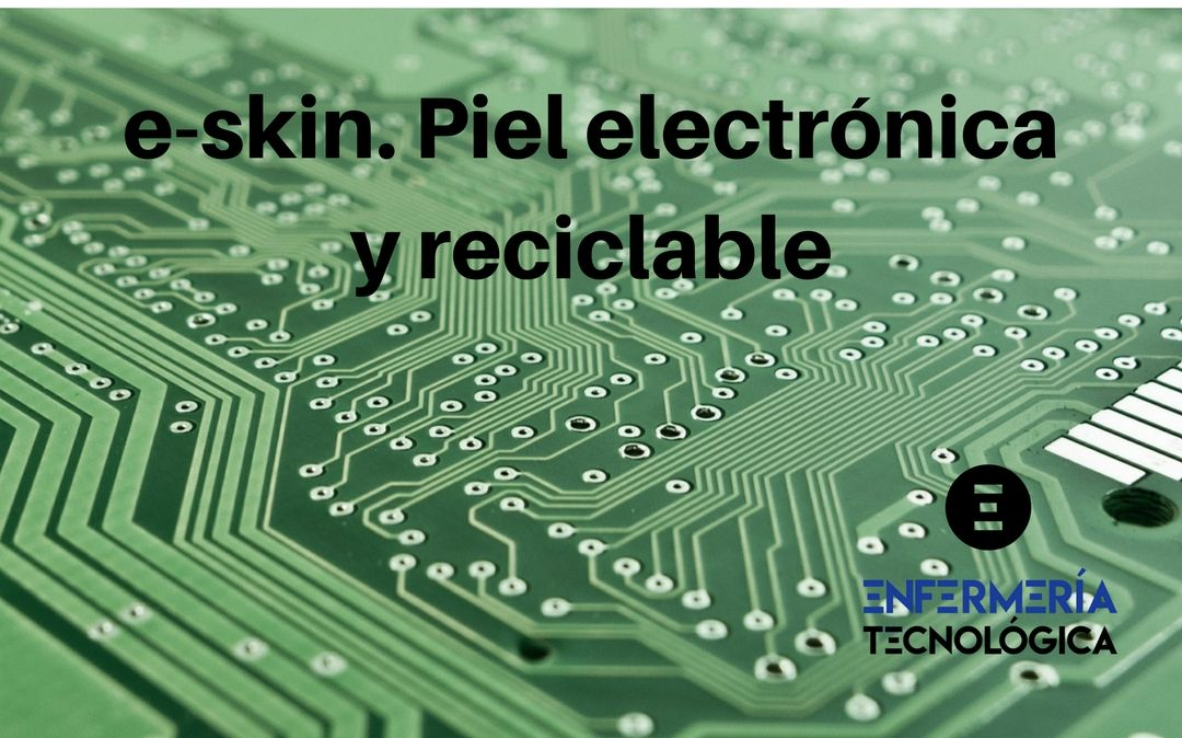 e-SKin. Piel electrónica y reciclable.