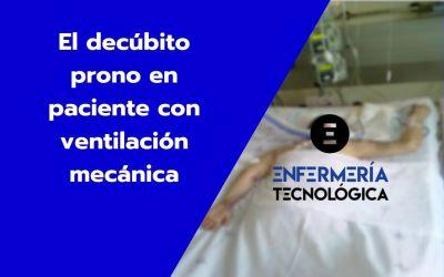 El decúbito prono en paciente con ventilación mecánica.